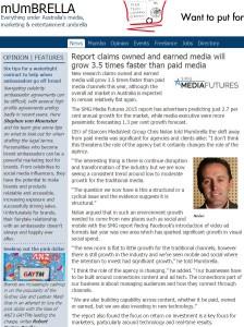 Mumbrella - 16 Feb - Owned and Earned Media will grow